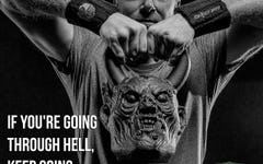 Workout Motivation: If your going through hell
