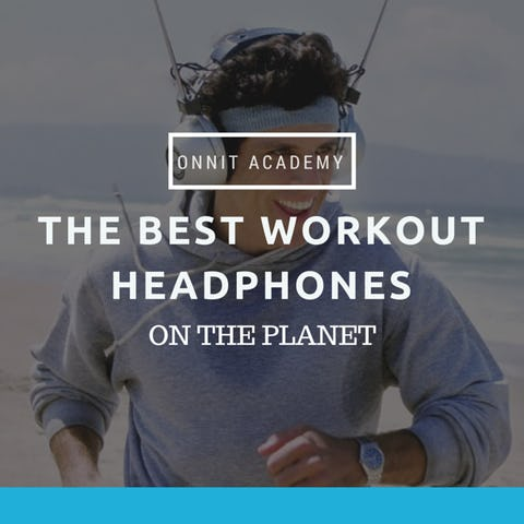 The Best Workout Headphones on the Planet