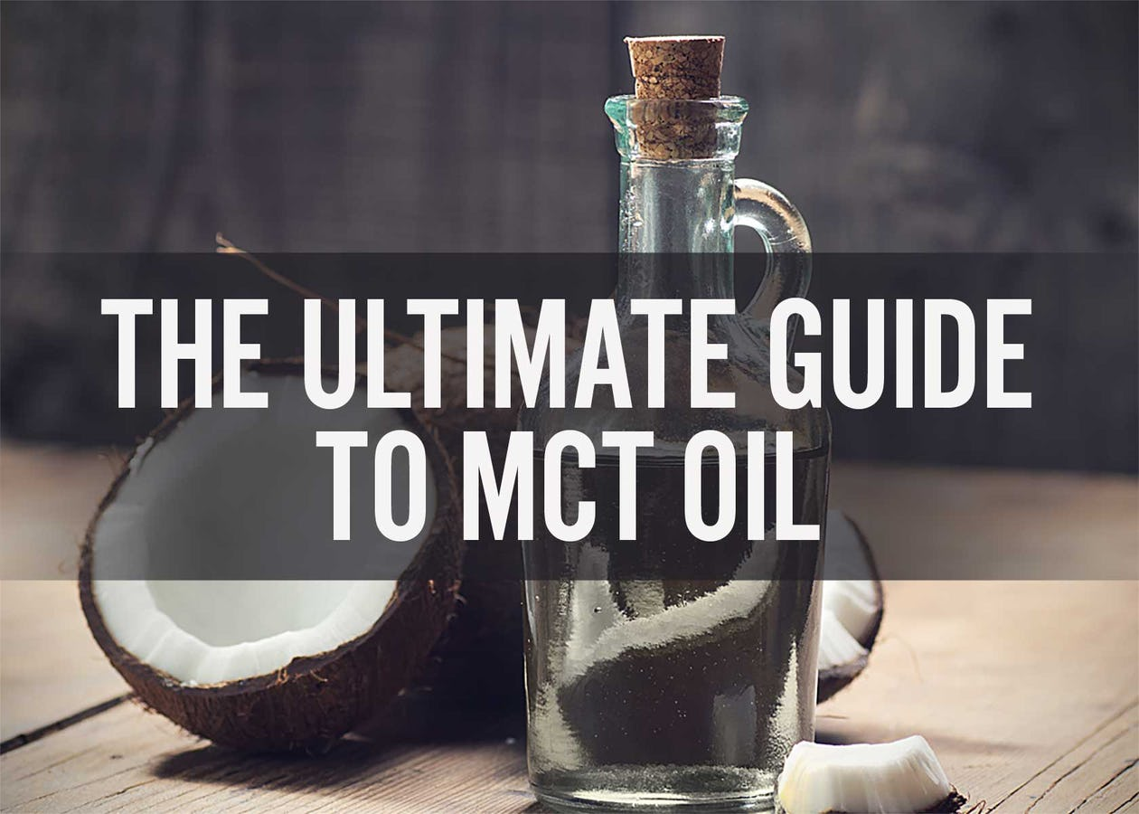 The Ultimate Guide to MCT Oil