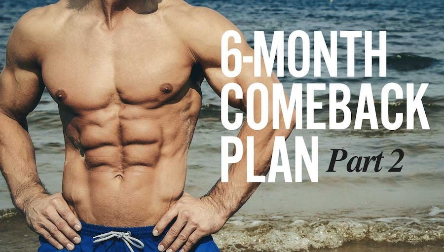 New Year's Resolution Series: 6-Month Comeback Plan - Part 2