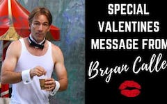 A Special Valentine's Day Message From Bryan Callen